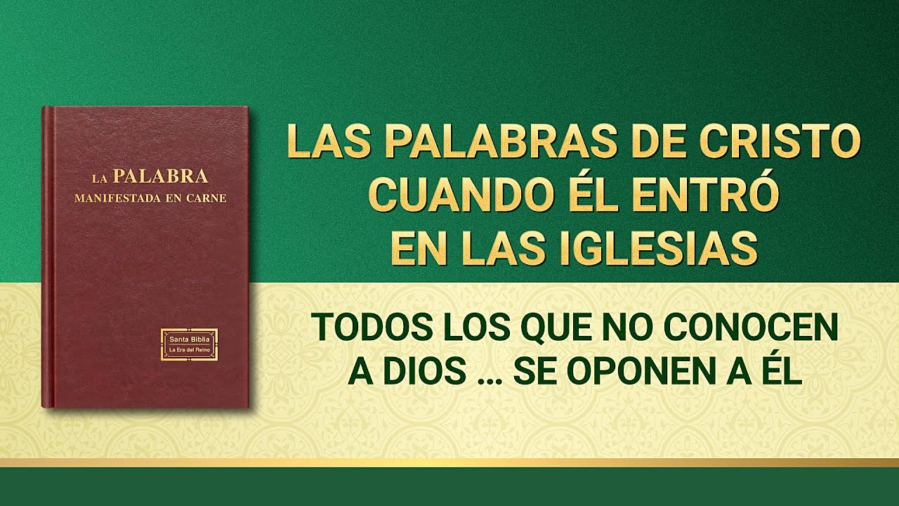 La Palabra de Dios   Todos los que no conocen a Dios son los que se oponen a Él