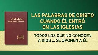 La Palabra de Dios | Todos los que no conocen a Dios son los que se oponen a Él