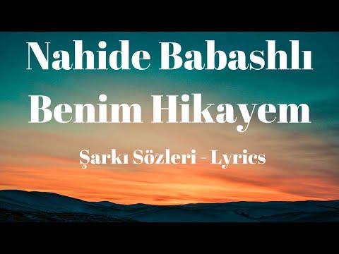 Benim Hikayem (Şarkı Sözleri) Lyrics - Nahide Babashlı