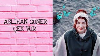 ASLIHAN GÜNER~ÇEK VUR☠︎︎☞𝐾𝑙𝑖𝑝