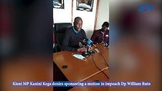 'I don't think removing Ruto is part of the big four'-Kanini denies sponsoring Dp Ruto's impeachment
