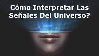Cómo Interpretar Las Señales Del Universo?