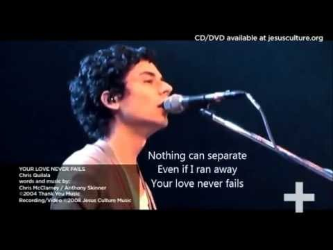Your Love Never Fails Chris Quilala Jesus Culture With Lyrics