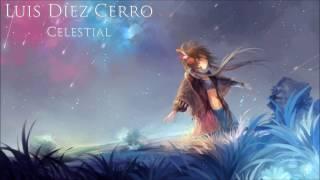 Ambient | Piano Music - Celestial - Luis Diez Cerro
