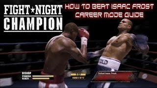 Fight Night Champion - How to beat Isaac Frost guide - Career Mode - GOAT