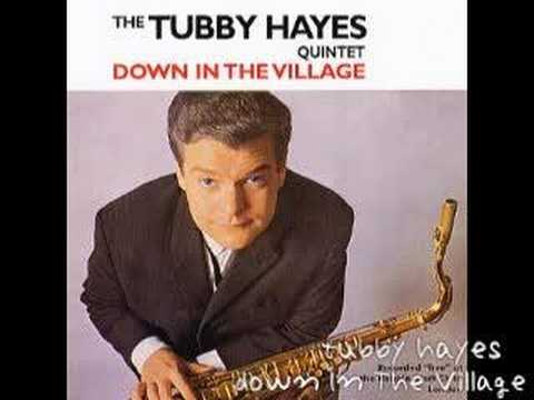 Tubby Hayes/Down In The Village