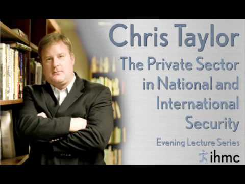 Chris Taylor: The Private Sector in National and International Security