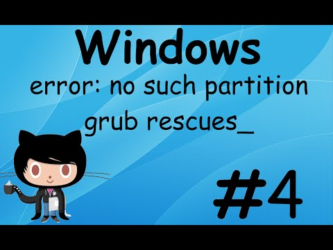 Recuperar inicio de windows (error: no such partition   grub rescues_)
