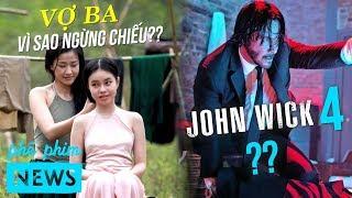 Phê Phim News: SỰ THẬT VỢ BA NGỪNG CHIẾU | JOHN WICK đón PHẦN 4 | Tập cuối GoT ĐẠT KỶ LỤC