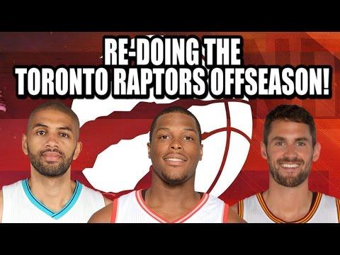Re-Doing The Toronto Raptors Off Season!