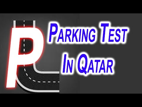 Second Driving Practical Test P parking Test In Qatar