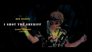 bob marley - I shot the sheriff (zijoel paroots cover)