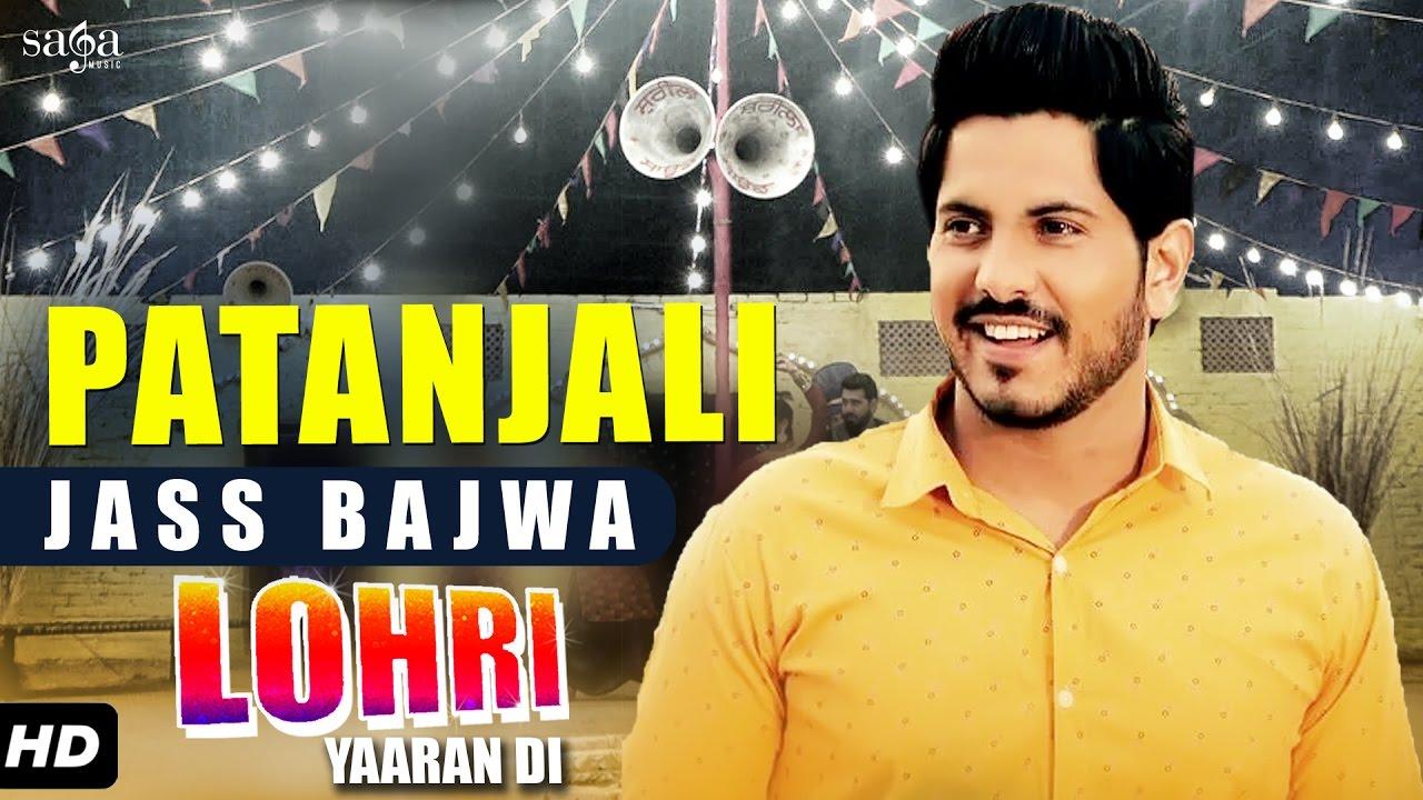 Jass Bajwa : Patanjali | Lohri Yaaran Di | New Punjabi Songs 2017 | SagaMusic