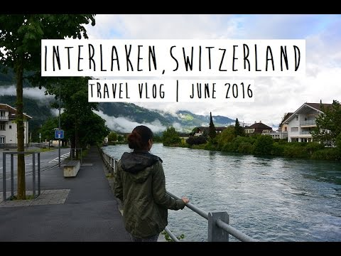 Interlaken, Switzerland | Travel Vlog