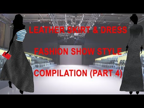 Leather skirt & dress | fashion show style compilation (part 4)
