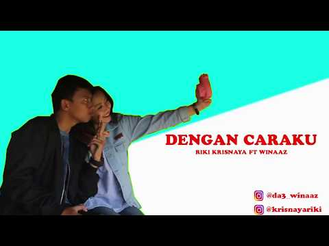 Riki Krisnaya Ft Winaaz - Dengan Caraku (Cover)
