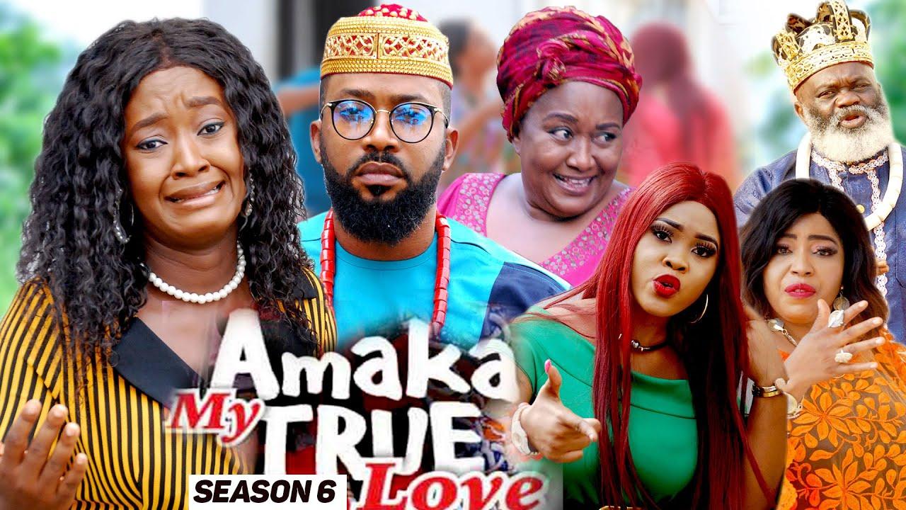 Download AMAKA MY TRUE LOVE (SEASON 6) {NEW MOVIE} - 2021 LATEST NIGERIAN NOLLYWOD MOVIES