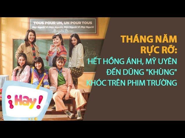 Lý do Dũng Khùng, Hồng Ảnh, Mỹ Uyên khóc sướt mướt trên phim trường