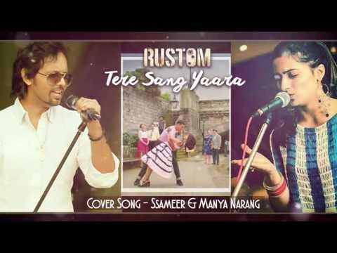 Tere Sang Yaara ♥ Rustom ♥ Ssameer & Manya Narang ♥ Romantic Love Songs♥ Latest Songs 2016