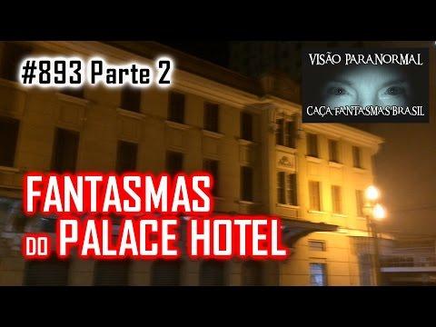 Os Fantasmas do Palace Hotel   Caça Fantasmas Brasil   # 893 parte2