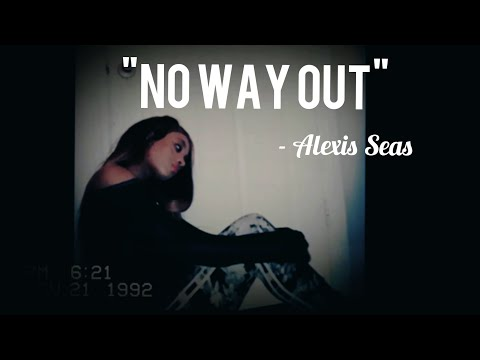 Alexis Seas - No Way Out [Official Video]