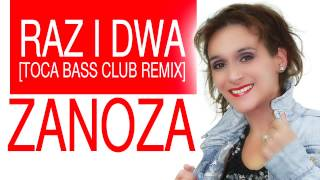 ZANOZA - Raz i dwa [Toca Bass Extended RMX] (Official Video)