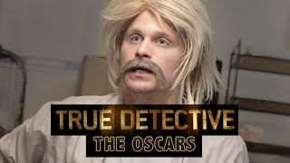 True Detective: The Oscars Parody