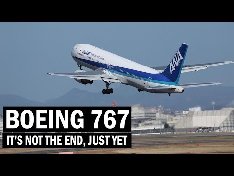Boeing 767: It's Not The End!