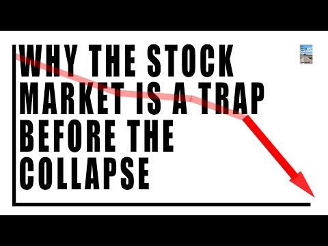 Why the Stock Market is a TRAP Before the Global Economic Collapse!