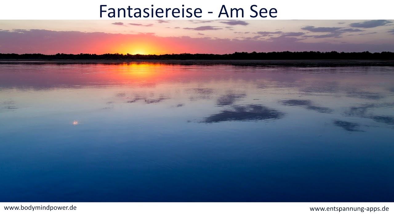 Fantasiereise Stille Am See Herrlich Entspannt Einschlafen Youtube