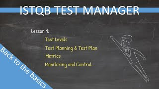 ISTQB Test Manager  Back to the basics  Lesson 1 (Old version)