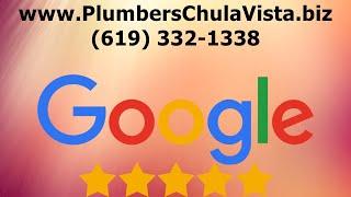 24 Hour Plumbers Chula Vista, Local Plumber Near Me, 619.332.1338