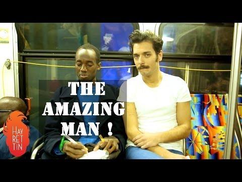 The Amazing Man ! - Hayrettin