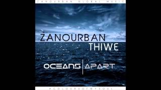 ZanoUrban - Oceans Apart(Feat.Thiwe)