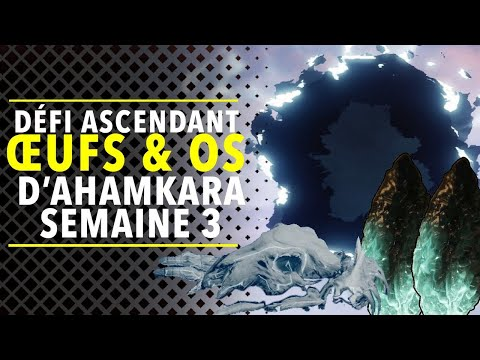 DESTINY 2 : DÉFI ASCENDANT DE LA SEMAINE + OEUF CORROMPU & OS AHAMKARA (SEMAINE 3)