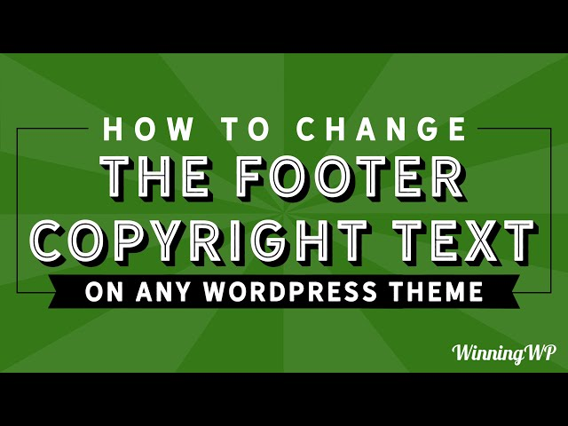 How To Change The Footer Copyright Text In Any WordPress Theme