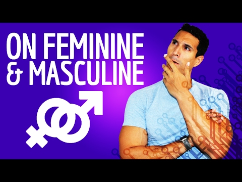 On Masculine & Feminine And Why It Matters