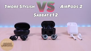 1MORE Stylish True Wireless vs Sabbat E12 & Apple AirPods 2 - Which one is better?
