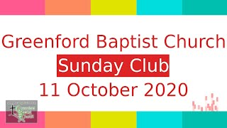 Greenford Baptist Church Sunday Club - 11 October 2020