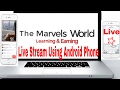 How To Live Stream Any Website Using Android Phone | The Marvels World