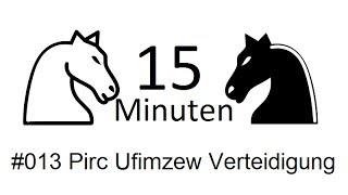 15 min schach de 013 aviadw 1822 pirc ufimzew verteidigung