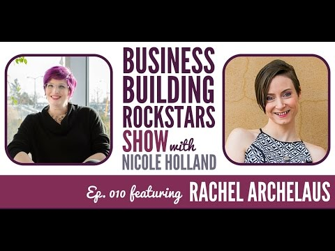 Episode 010: Recognizing and Using Your Unique Gifts to Empower Others with Rachel Archelaus