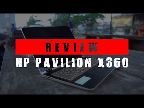 Review HP Pavilion x360 : Laptop Multi Talenta!
