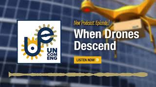 The Uncommon Engineer GEEKOUT: When Drones Descend with Jon Rogers