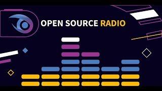 Ep 12 Open Source Radio