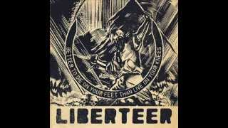 Liberteer - 15. It Is The Secret Curse Of Power That It Becomes