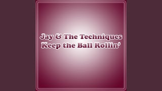 Keep The Ball Rollin