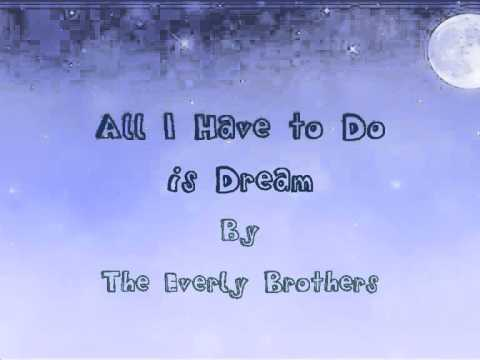 All I Have To Do Is Dream The Everly Brothers Lyrics Youtube