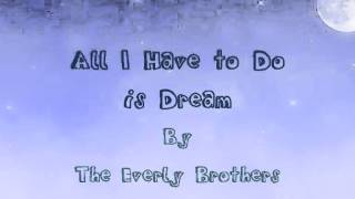 All I Have to Do is Dream - The Everly Brothers Lyrics