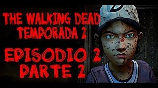 THE WALKING DEAD - TEMPORADA 2 EPISODIO 2 PARTE 2 | EL PUENTE DE LA MUERTE ( walkthrough HD español)